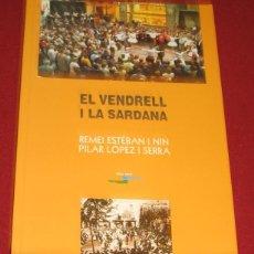 Libros de segunda mano: EL VENDRELL I LA SARDANA - REMEI ESTEBAN I NIN - PILAR LOPEZ I SERRA. Lote 107065383