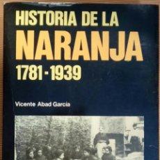 Libros de segunda mano: HISTORIA DE LA NARANJA 1781-1939. - ABAD GARCÍA, VICENTE.. Lote 107080855