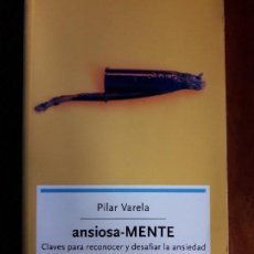Libros de segunda mano: ANSIOSA MENTE PILAR VARELA. Lote 107187295