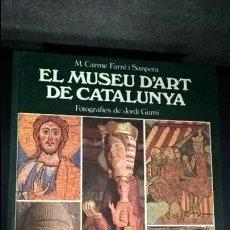 Libros de segunda mano: EL MUSEU D`ART DE CATALUNYA. M. CARME FARRE I SANPERA. FOTOGRAFIES DE JORDI GUMI. . Lote 107217535