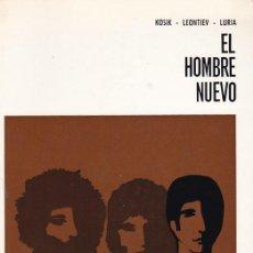 Libros de segunda mano: EL HOMBRE NUEVO - KOSIK / LEONTIEF / LURIA - ED. MARTINEZ ROCA 1969. Lote 107227055