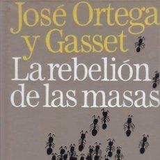Libros de segunda mano: JOSÉ ORTEGA Y GASSET - LA REBELIÓN DE LAS MASAS - CIRCULO LECTORES 1967. Lote 112682522