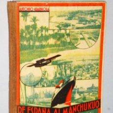 Libros de segunda mano: DE ESPAÑA AL MANCHUKUO. VIAJES DE LOS NIÑOS…. Lote 107242287