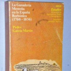 Libros de segunda mano: LA GANADERÍA MESTEÑA EN LA ESPAÑA BORBÓNICA (1700-1836). Lote 107242491