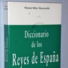 Libros de segunda mano: DICCIONARIO DE LOS REYES DE ESPAÑA.. Lote 107242595