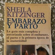 Libros de segunda mano: BJS. SHEILA KITZINGUER. EMBARAZO Y PARTO. . PRECIOS SIN COMPETENCIA. Lote 107247779