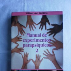 Libros de segunda mano: MANUAL DE EXPERIMENTOS PARAPSIQUICOS 2. Lote 107249571