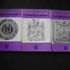 Libros de segunda mano: LA MASONERIA EN ARAGON (3 TOMOS). ANTONIO FERRER BENIMELI, 1979. MASONES, MASONICO. Lote 107266346