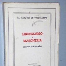 Libros de segunda mano: LIBERALISMO Y MASONERÍA. FRAUDES INTELECTUALES.. Lote 107279359