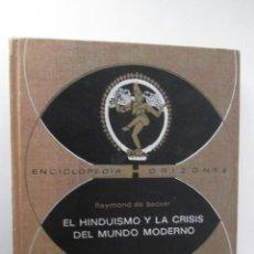 Libros de segunda mano: EL HINDUISMO Y LA CRISIS DEL MUNDO MODERNO - RAYMOND DE BECKER - ENCICLOPEDIA HORIZONTE - 1970. Lote 107313167