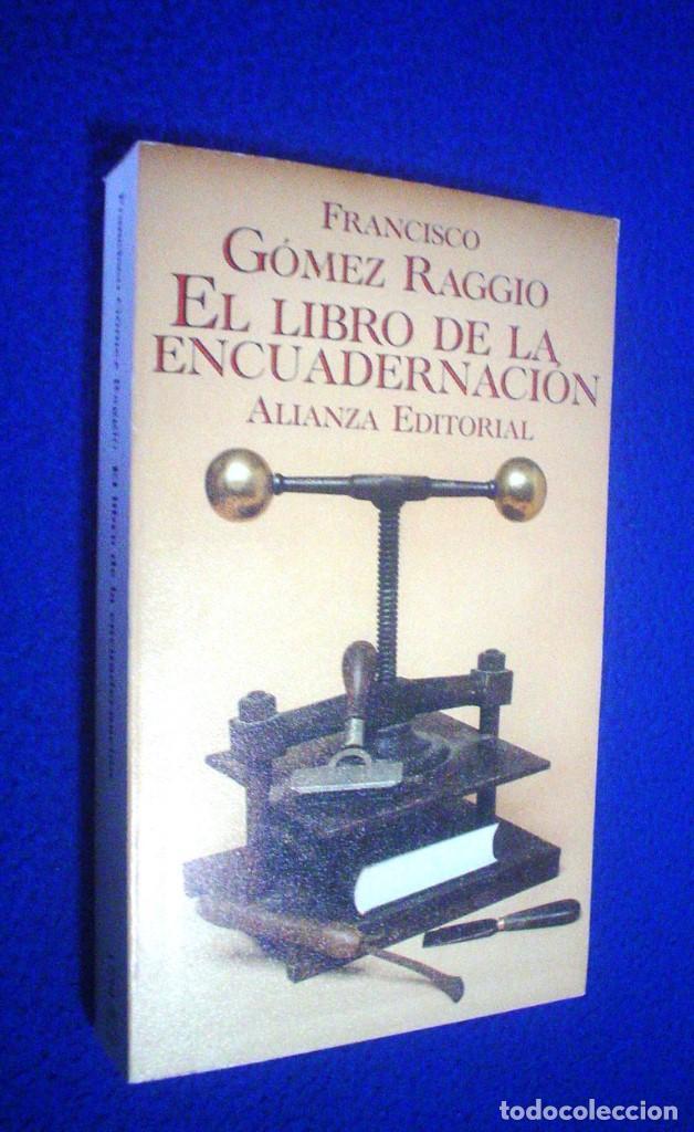 FRANCISCO GÓMEZ RAGGIO: EL LIBRO DE LA ENCUADERNACIÓN (Libros de Segunda Mano - Ciencias, Manuales y Oficios - Otros)
