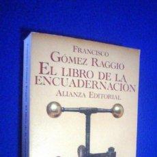 Libros de segunda mano: FRANCISCO GÓMEZ RAGGIO: EL LIBRO DE LA ENCUADERNACIÓN. Lote 107324759