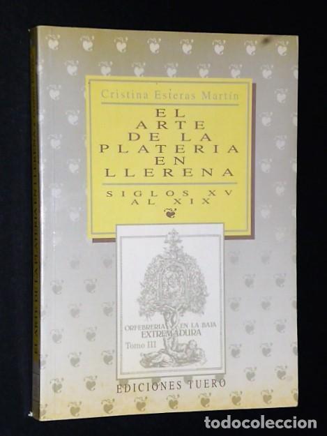 EL ARTE DE LA PLATERÍA EN LLERENA SIGLOS XV AL XIX (Libros de Segunda Mano - Bellas artes, ocio y coleccionismo - Otros)