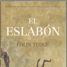 Libros de segunda mano: EL ESLABÓN - COLIN TUDGE - DESTINO - TAPA DURA Y SOBRECUBIERTA - ILUSTRADO - COMO NUEVO. Lote 107351651