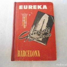 Libri di seconda mano: GUIA EUREKA DE BARCELONA AÑOS 1962-63 CON MAPA. Lote 107379359