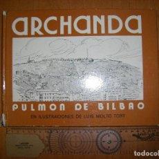 Libros de segunda mano: ARCHANDA, PULMÓN DE BILBAO. LUIS MOLTÓ TORT . Lote 107383363