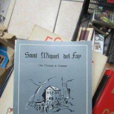 Libros de segunda mano: LIBRO SANT MIQUEL DEL FAY MIL ANYS D' HISTÒRIA 1977 ESCRITO CATALAN L-4898-663. Lote 107411403