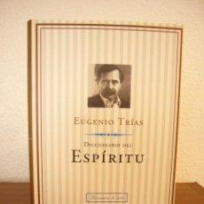 Libros de segunda mano: EUGENIO TRÍAS: DICCIONARIO DEL ESPÍRITU (PLANETA, 1996) COMO NUEVO. PRIMERA EDICIÓN.. Lote 165649321