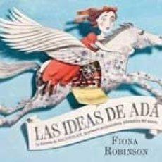 Libros de segunda mano: LAS IDEAS DE ADA : LA HISTORIA DE ADA LOVELACE, LA PRIMERA PROGRAMADORA INFORMÁTICA DEL MUNDO - ROBI. Lote 107386492