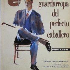 Livros em segunda mão: PAUL KEERS. EL GUARDARROPA DEL PERFECTO CABALLERO. TEMAS DE HOY 1989. Lote 159876705