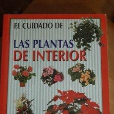Libros de segunda mano: EL CUIDADO DE LAS PLANTAS DE INTERIOR - 2000. Lote 107490727