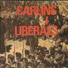 Libros de segunda mano: CARLINS I LIBERALS / RAMON GRABOLOSA. BCN : AEDOS, 1972. 21X15CM. 350 P.. Lote 107538443