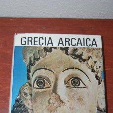 Libros de segunda mano: GRECIA ARCAICA - CHARBONNEAUX, MARTIN Y VILLARD - EL UNIVERSO DE LAS FORMAS - AGUILAR. Lote 107538879