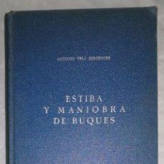 Livros em segunda mão: ESTIBA Y MANIOBRA DE BUQUES - ANTONIO VELA BERDEGUER; ED. GUSTAVO GIL, AÑO 1947 (EI). Lote 107545891