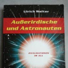 Libros de segunda mano: CIVILIZACIONES EN EL ESPACIO - ZIVILISATIONEN IM ALL, ALIENÍGENAS Y ASTRONAUTAS EN ALEMÁN, U. WALTER. Lote 107560206
