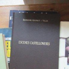 Libros de segunda mano: LIBRO ESCEES CASTELLONENSES SALVADOR GUINOT I VILAR 1985 ESCRITO VALENCIANO L-4898-718. Lote 107571535