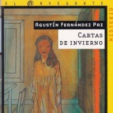 Libros de segunda mano: CARTAS DE INVIERNO - AGUSTÍN FERNÁNDEZ PAZ - SM EDITORIAL 2004. Lote 288890173