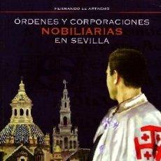 Livros em segunda mão: ORDENES Y CORPORACIONES NOBILIARIAS EN SEVILLA. DE ARTACHO, FERNANDO. SS-195. Lote 211770960