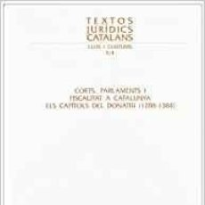 Libros de segunda mano: CORTS, PARLAMENT I FISCALITAT A CATALUNYA. ELS CAPÍTOLS DEL DONATIU (1288-1384). Lote 107660087