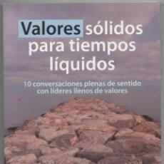 Libros de segunda mano: VALORES SÓLIDOS PARA TIEMPOS LÍQUIDOS. Lote 107699535