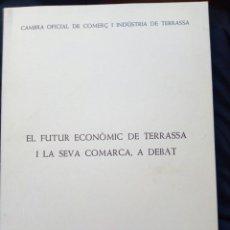 Libros de segunda mano: LIBRO EL FUTUR ECONOMIC DE TERRASSA I LA SEVA COMARCA.VALLES OCCIDENTAL.CATALUNYA.BARCELONA.SABADELL. Lote 107707664