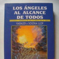 Libros de segunda mano: LOS ÁNGELES AL ALCANCE DE TODOS. PLEGARIAS Y EXHORTOS - KABALEB & SOLËIKA LLOP (ARKANO, 2000).. Lote 107733559