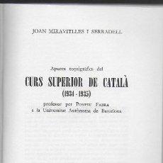 Libros de segunda mano: APUNTS TAQUIGRAFICS DEL CURS SUPERIOR DE CATALA 1934-1935 PROFESSAT PER POMPEU FABRA /J. MIRAVITLLES. Lote 107736779