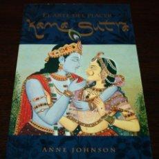 Libros de segunda mano: ANNE JOHNSON - EL ARTE DEL PLACER KAMA SUTRA - EDITORIAL ÓPTIMA - 2004. Lote 107752547
