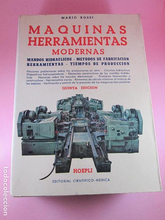 LIBRO-MÁQUINAS,HERRAMIENTAS MODERNAS-MARIO ROSSI-HOEPLI-ED.CIENTIFICO.MÉDICA-5ªEDICIÓN-1966 (Libros de Segunda Mano - Ciencias, Manuales y Oficios - Otros)