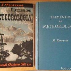 Libros de segunda mano: ELEMENTOS DE METEOROLOGÍA - FONTSERÉ, E. GUSTAVO GILI. Lote 107792387