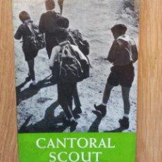Libros de segunda mano: CANTORAL SCOUT (ESCULTISMO). PARTITURAS. Lote 107811463