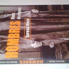 Libros de segunda mano: HOMBRES, MODO DE EMPLEO-TERESA VIEJO-2ª EIDCION MARTINEZ ROCA 2011. Lote 107828311