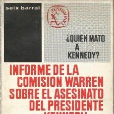 Libros de segunda mano: INFORME DE LA COMISIÓN WARREN SOBRE EL ASESINATO DEL PRESIDENTE KENNEDY. Lote 107855563