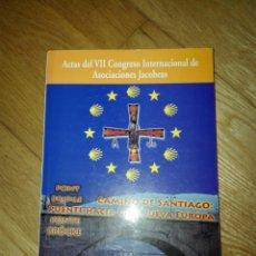 Libros de segunda mano: ACTAS DEL VII CONGRESO INTERNACIONAL DE ASOCIACIONES JACOBEAS. Lote 107864262