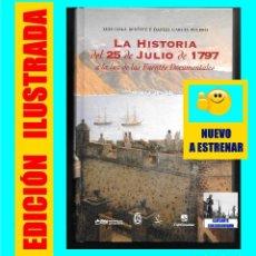 Libros de segunda mano: LA HISTORIA DEL 25 DE JULIO DE 1797 A LA LUZ DE LAS FUENTES DOCUMENTALES - ATAQUE INGLÉS TENERIFE. Lote 140197242
