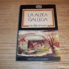 Libros de segunda mano: LA ALDEA GALLEGA . NICOLÁS TENORIO . FOLKLORE- ANTROPOLOGÍA - GALICIA - EDS. XERAIS. Lote 107891151