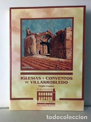 Libros de segunda mano: Iglesias y conventos de Villarrobledo. (Albacete) Sta Ana, S. Antón, S. Blas, etc. (V. Espinar) - Foto 2 - 107900966