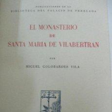 Libros de segunda mano: EL MONASTERIO DE SANTA MARÍA DE VILABERTRÁN - MIGUEL GOLOBARDES - ED JOSÉ PORTER - AÑO 1949. Lote 107910183