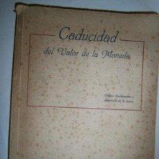 Libros de segunda mano: LIBROS PENSAMIENTO ECONOMICO - CADUCIDAD DEL VALOR DE LA MONEDA ORIGEN FUNDAMENTO DESARROLLO OLIAS . Lote 108046979