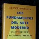 Libros de segunda mano: LOS FUNDAMENTOS DEL ARTE MODERNO - WERNER HOFMANN - 1995 - PENINSULA. Lote 108079583